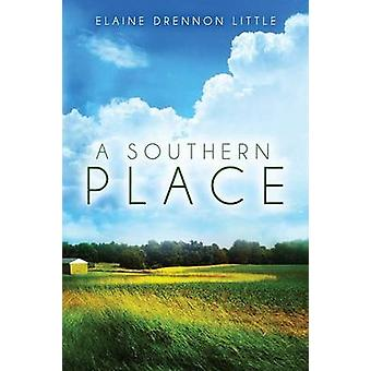 A Southern Place by Little & Elaine Drennon