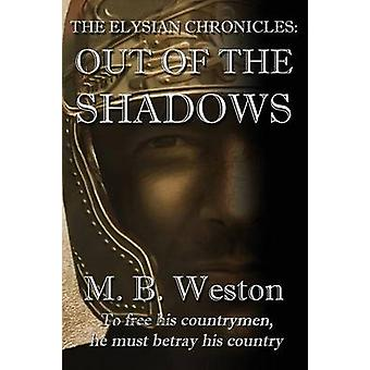 The Elysian Chronicles Out of the Shadows by Weston & M. B.