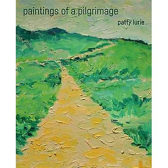 paintings by a pilgrim the camino de santiago saintjacquesdecompostelle by Lurie & Patty