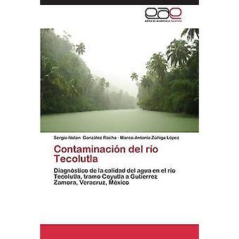 Contaminacion del Rio Tecolutla by Gonzalez Rocha Sergio Natan