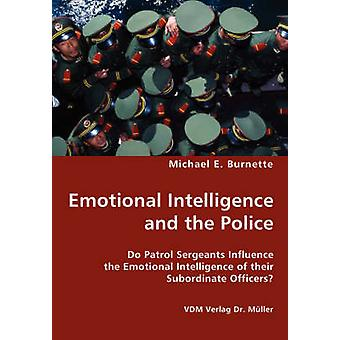 Emotional Intelligence and the Police by Burnette & Michael E.