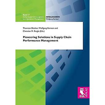 Pioneering Solutions in Supply Chain Performance Management by Blecker & Thorsten