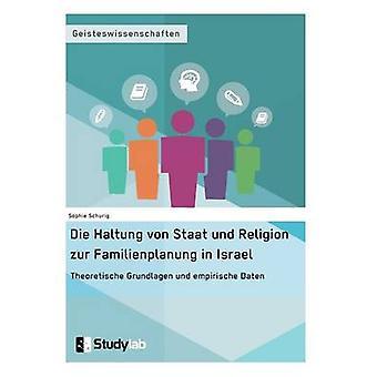 Die Haltung von Staat und Religion zur Familienplanung in Israel. Theoretische Grundlagen und empirische Daten by Schurig & Sophie