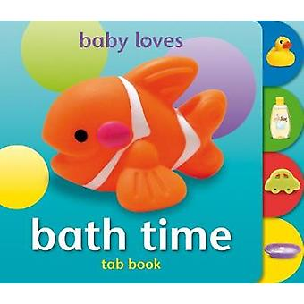 Baby Loves Tab Books Bath Time by Designed by Angela Hewitt