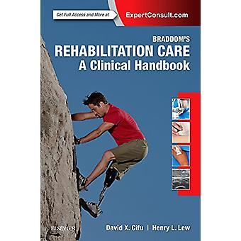 Braddom's Rehabilitation Care - A Clinical Handbook by David X. Cifu -