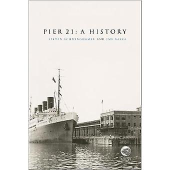 Pier 21 - A History by Steven Schwinghamer - 9780776631363 Book