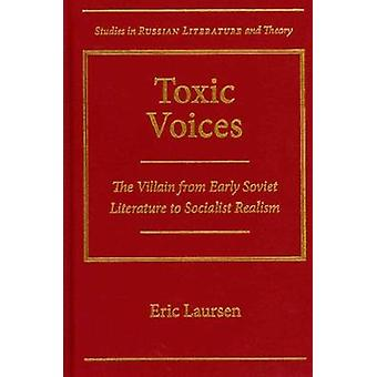 Toxic Voices - The Villain from Early Soviet Literature to Socialist R