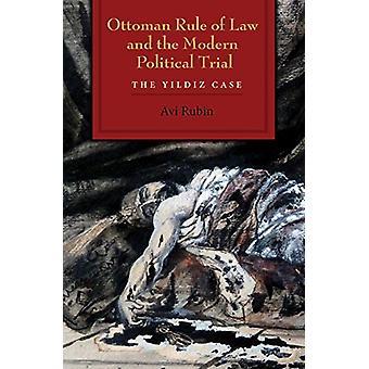 Estado de Derecho otomano y el juicio político moderno - El caso Yildiz b