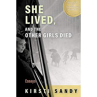 She Lived - and the Other Girls Died - Essays by Kirsti A. Sandy - 978
