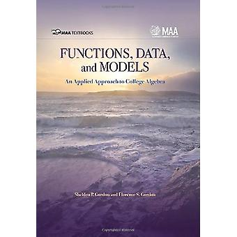Functions - Data - and Models - An Applied Approach to College Algebra