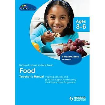 PYP Springboard Teacher's Manual - Food by Aine Gahan - Sandrine Limbo
