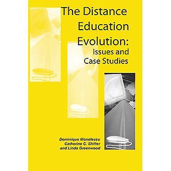 The Distance Education Evolution - Case Studies by Dominique Monolescu