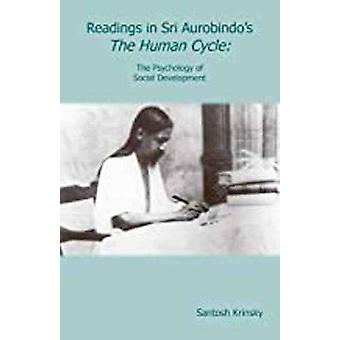 Readings in Sri Aurobindo s The Human Cycle - The Psychology of Social