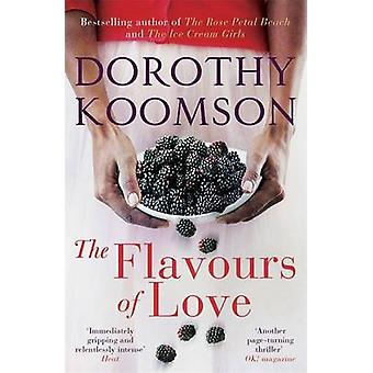 The Flavours of Love by Dorothy Koomson - 9781780875033 Book