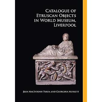 Catalogue of Etruscan Objects in World Museum - Liverpool by Jeann Ma
