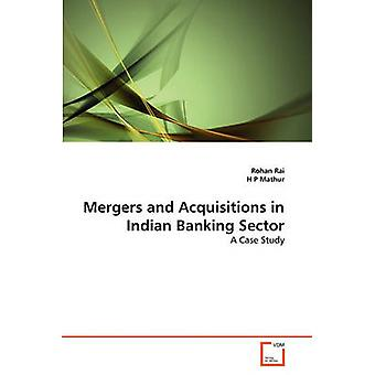 Mergers and Acquisitions in Indian Banking Sector by Rai Rohan - 9783