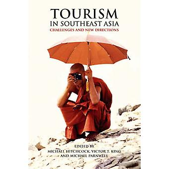 Tourism in Southeast Asia - Challenges and New Directions by Michael H