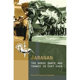 Jaranan - The Horse Dance and Trance in East Java by Clara van Groenen