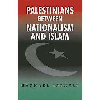 Palestinians Between Nationalism and Islam - A Collection of Essays by