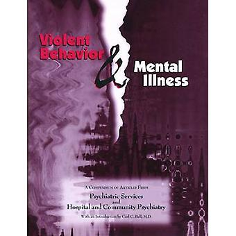 Violent Behavior and Mental Illness - A Compendium of Articles from Ps