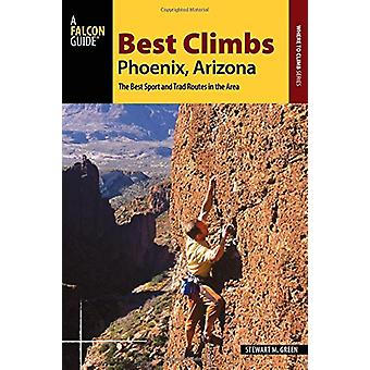 Best Climbs Phoenix - Arizona - The Best Sport and Trad Routes in the