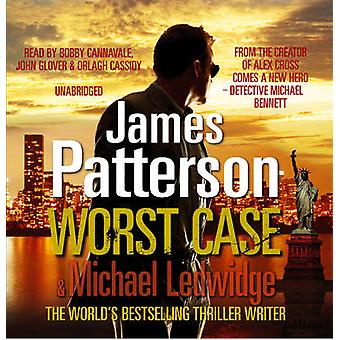 Worst Case  Michael Bennett 3 by James Patterson & Read by Bobby Cannavale & Read by John Glover & Read by Orlagh Cassidy
