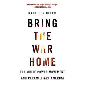 戦争の家をもたらす-白い力の動きと軍事的なアメリカ