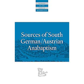 Sources of South German/Austrian Anabaptism by Leland Harder - 978087
