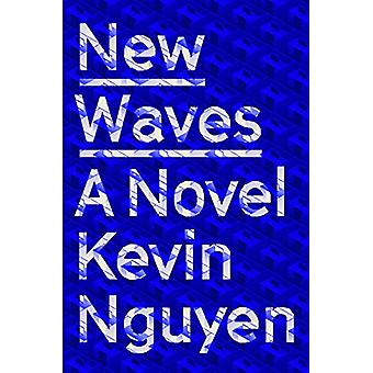 New Waves - A Novel by Kevin Nguyen - 9781984855237 Book