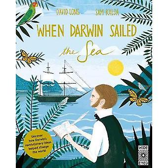 When Darwin Sailed the Sea - Uncover how Darwin's revolutionary ideas