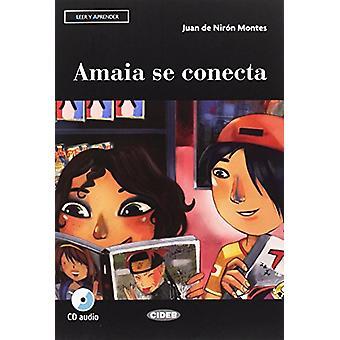 Leer y aprender - Amaia se conecta + CD + App + DeA LINK by Juan de Ni