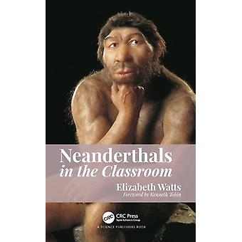 Neanderthals in the Classroom by Watts & Elizabeth Marie