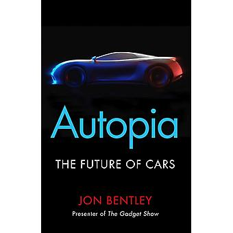 Autopia  The Future of Cars by Jon Bentley
