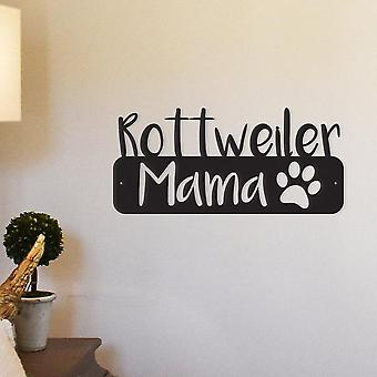 Rottweiler Mama - Metal Wall Art/decor