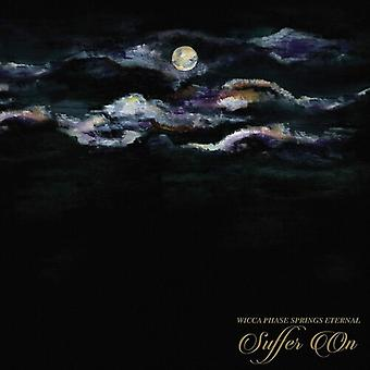Wicca Phase Springs Eternal - Suffer On [Vinyl] USA import