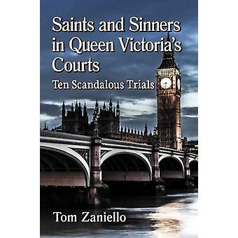 Saints and Sinners in Queen Victorias Courts by Tom Zaniello