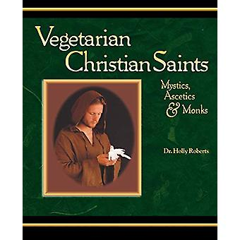 Vegetarian Christian Saints by Holly - H Roberts - 9780975484401 Book