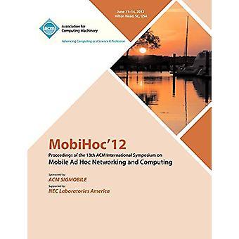 MobiHoc 12 Proceedings of the 13th ACM International Symposium on Mob
