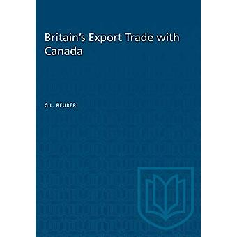 Britain's Export Trade with Canada by Grant L Reuber - 9781487573324