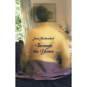 Through the Years by Jenni Heckendorf - 9781760418083 Book