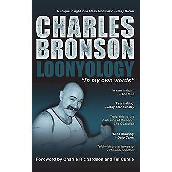 Loonyology by Charles Bronson - 9781910295014 Book