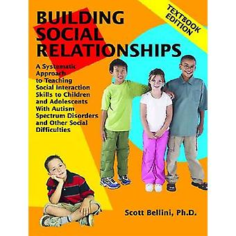 Building Social Relationships - A Systematic Approach to Teaching Soci