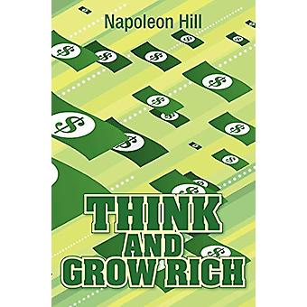 Think and Grow Rich - Original 1937 Classic Edition by Napoleon Hill