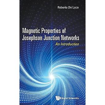 Magnetic Properties Of Josephson Junction Networks An Introduction