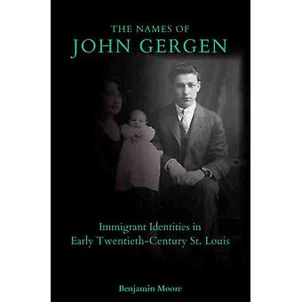 The Names of John Gergen by Benjamin Moore
