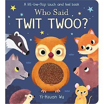 Who Said Twit Twoo?