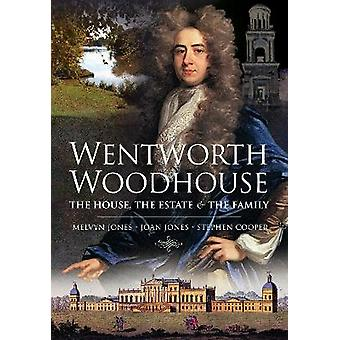 Wentworth Woodhouse The House the Estate and the Family
