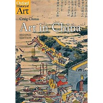 Art in China by Clunas & Craig Professor of the History of Art & University of Oxford