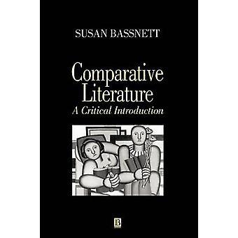 Comparative Literature A Critical Introduction by Bassnett & Susan