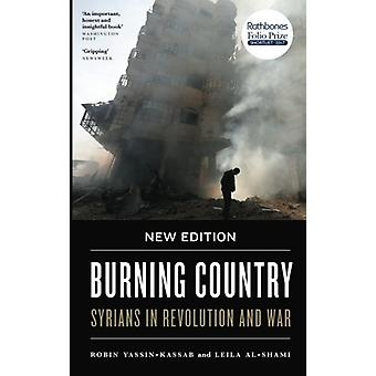 Burning Country - New Edition - Syrians in Revolution and War by Robin